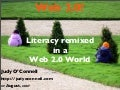 Literacy remixed in a Web 2.0 World.