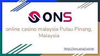 Live casino game pulau pinang, malaysia