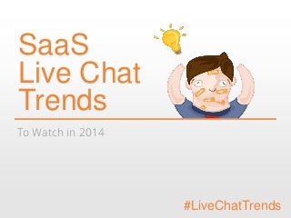 Live Chat Trends for 2014