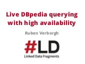 Live DBpedia querying with high availability