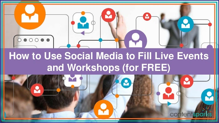 How to Use Social Media to Fill Live Events and Workshops (for FREE)