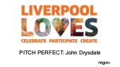 Liverpool Loves: Pitch Perfect