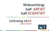 LIVErtising 2018 05 Webvertising: half artist half scientist