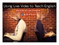 Using Live Video to Teach English