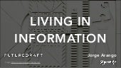 Living in Information (Short Version)