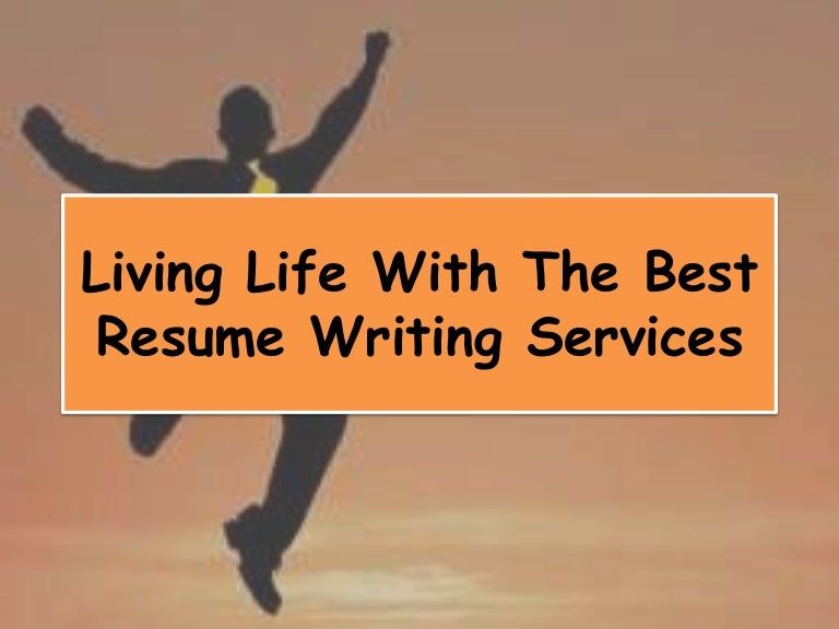 Living Life With The Best Resume Writing Services