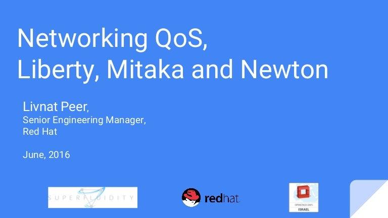 Networking, QoS, Liberty, Mitaka and Newton - Livnat Peer