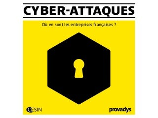 CYBER-ATTAQUE: OÙ EN SONT LES ENTREPRISES FRANÇAISES ? Enquête 2015