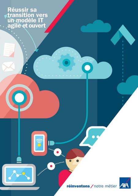 Reussir sa transformation vers un modele IT agile et ouvert - Livret
