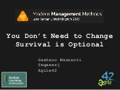 You Don't Need To Change. Survival Is Optional