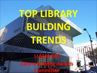 TOP LIBRARY BUILDING TRENDS