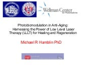 Mechanisms of LLLT/Anti-Aging_Hamblin_A4M_Orlando_2011