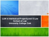 LLM in Intellectual Property and E Law, University College Cork, Ireland