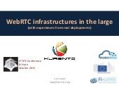 WebRTC infrastructures in the large (with experiences on real cloud deployments)