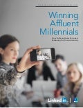 LinkedIn Marketing Solutions Affluent Millennials Research Whitepaper