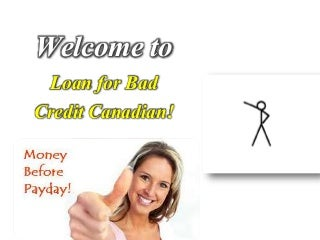 Loan For Bad Credit - Desire Cash As Well As Short Term Support