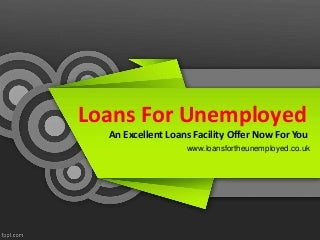 Bad Credit Payday Loans UK - Funding For Your NEEDS From Loans For Unemployed UK!