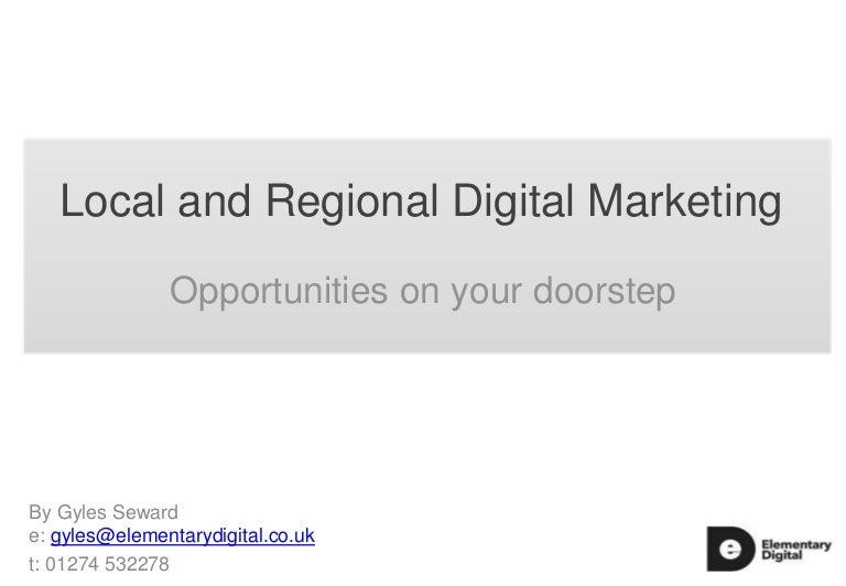 Local and regional digital marketing master class 25th september 2013