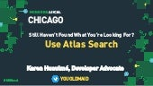 MongoDB .local Chicago 2019: Still Haven't Found What You Are Looking For? Use MongoDB's New Full Text Search!