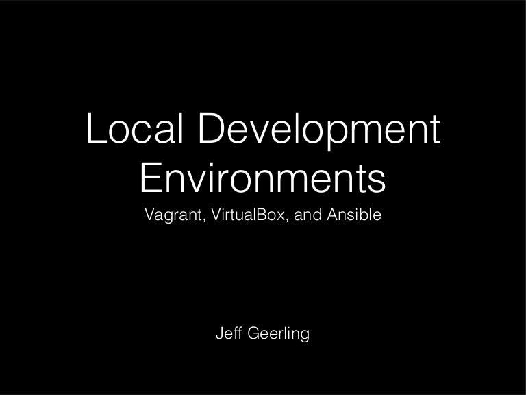 Local Dev on Virtual Machines - Vagrant, VirtualBox and Ansible