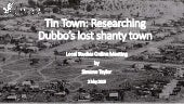 Tin Town, researching Dubbo's lost shanty town
