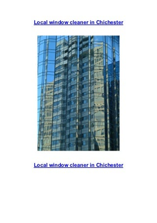 Everyone needs a local window cleaner in Chichester