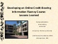 LOEX 2009 - Developing an Online Credit-Bearing Information Fluency Course: Lessons Learned