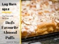 Dad's Favourite Almond Puff Recipe by Log Barn 1912