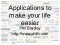 Applications to make your life easier