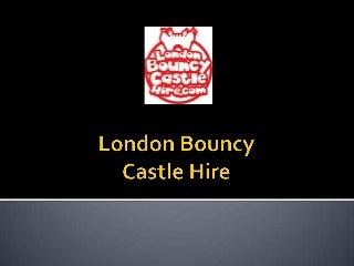 londonbouncycastlehire-ppt-140330052253-