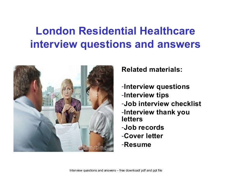 london residential healthcare interview questions and answers - Nhs Interview Questions Healthcare Interview Questions And Answers