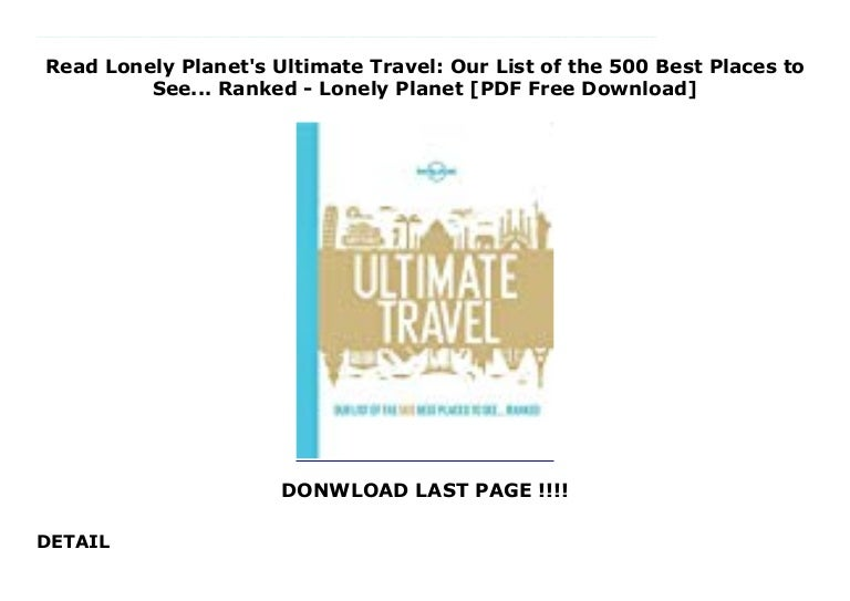 Read Lonely Planet S Ultimate Travel Our List Of The 500 Best Places