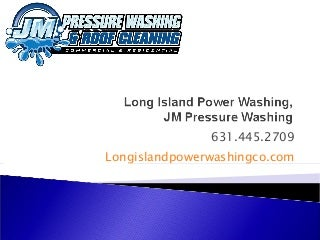 Long Island Power Washing Company, JM Pressure Washing