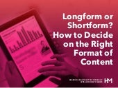 Longform or Shortform? How to Decide on the Right Format of Content