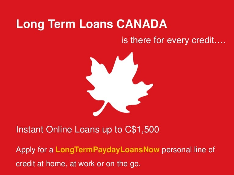 Can you get long term loans in Canada?