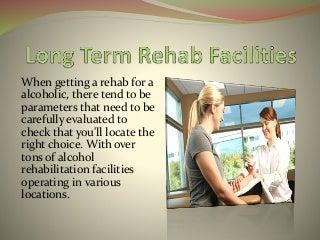Long term rehab facilities