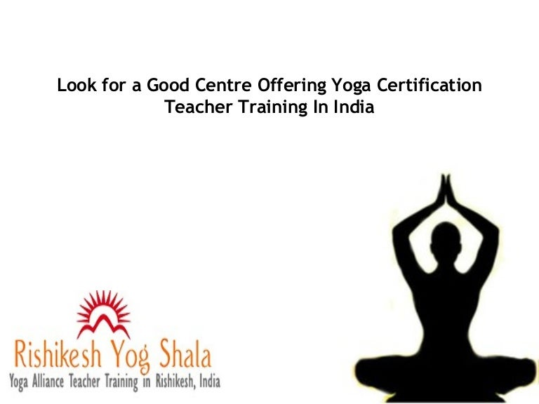Look For A Good Centre Offering Yoga Certification Teacher Training I