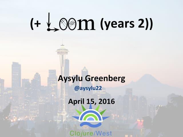 (+ Loom (years 2))