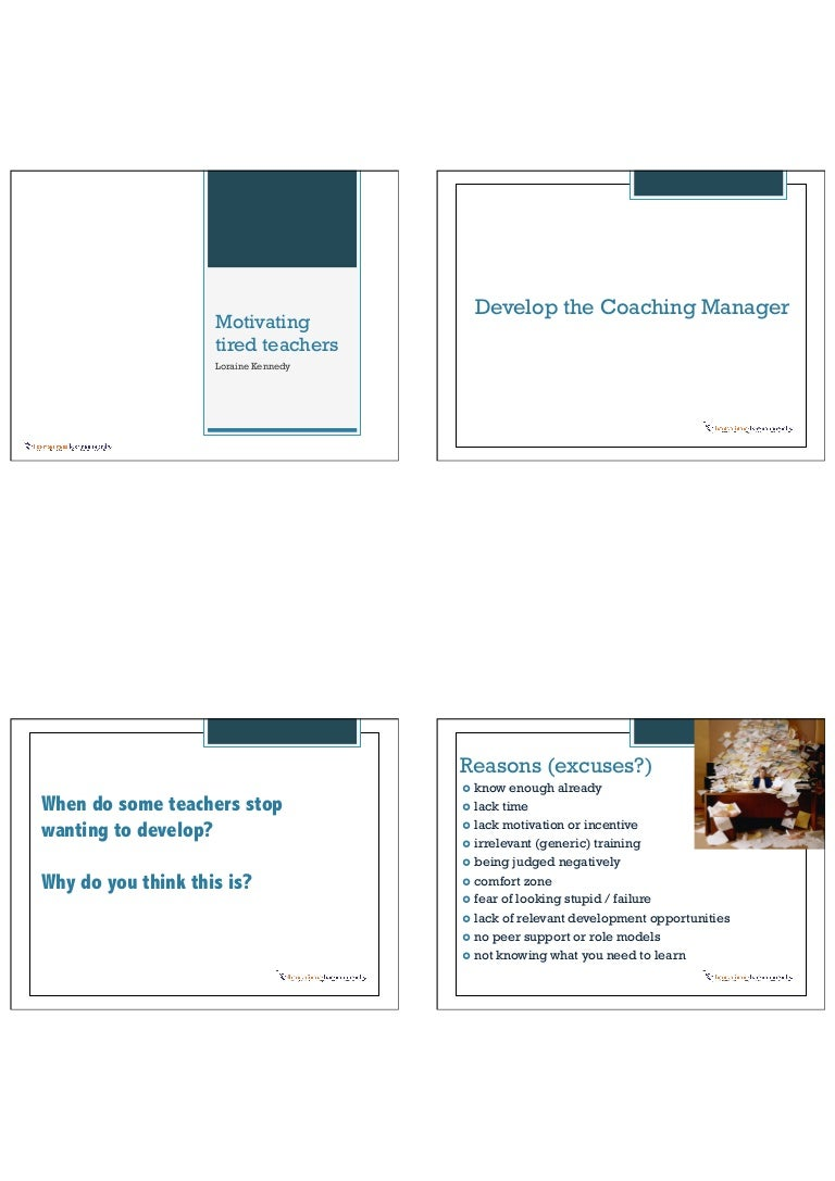 Loraine Kennedy - Motivating tired teachers: coaching for