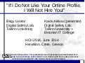 """""""If I Don't Like Your Online Profile, I Will Not Hire You!"""""""