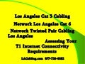 Los Angeles Cat 6 Twisted Pair Cabling and T1 Internet