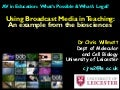 Using Broadcast Media in Teaching: An example from the biosciences