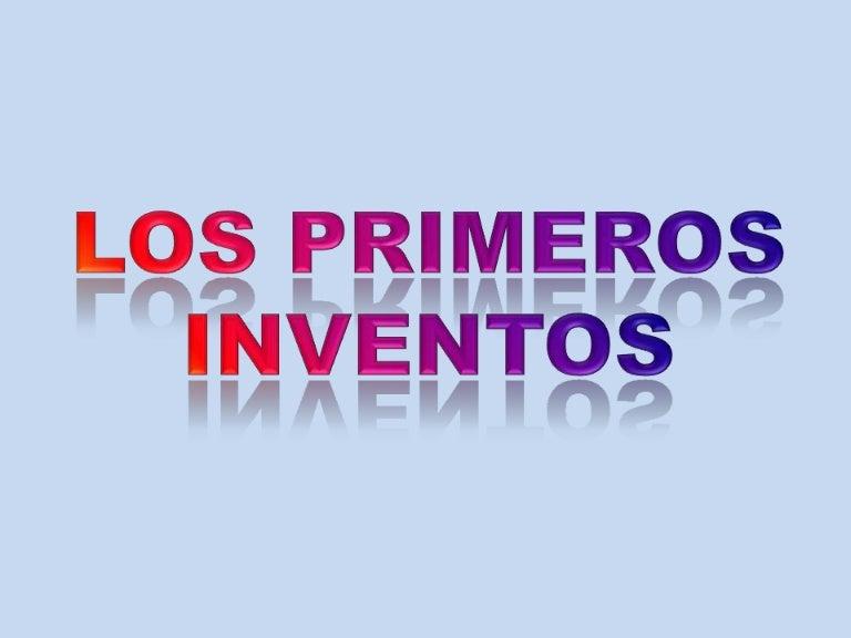Los Primeros Inventos