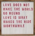 Love Makes The Ride Worthwhile.