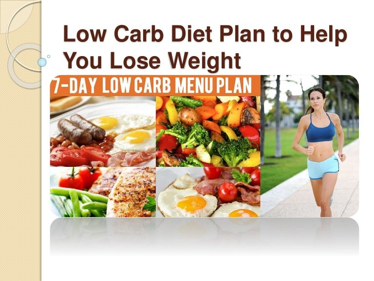 Low Carb Diet Plan To Help You Lose Weight