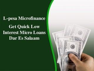 Low Interest Micro Loans in Dar Es Salaam