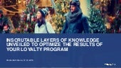 Inscrutable layers of knowledge unveiled to optimize the results of your loyalty program