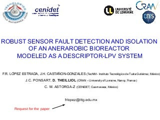 Robust sensor fault detection and isolation of an anerarobic bioreactor modeled as a descriptor-LPV system