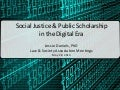 Social Justice & Public Scholarship in the Digital Age