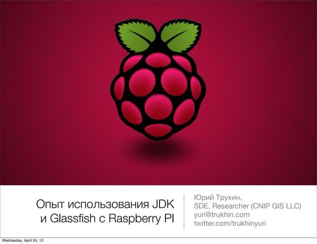 JavaOne Russia 2013: Опыт использования JDK и Glassfish с Raspberry Pi